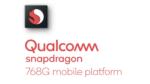 Qualcomm Released Snapdragon 768G, Overclocked 765G Version