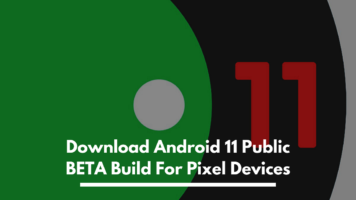 Download Android 11 Public BETA, Android 11 For Pixel
