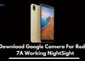 Google Camera For Redmi 7A, Gcam For Redmi 7A