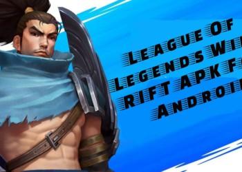 League Of Legends Wild Rift APK, LOL Mobile APK, League Of Legends APK
