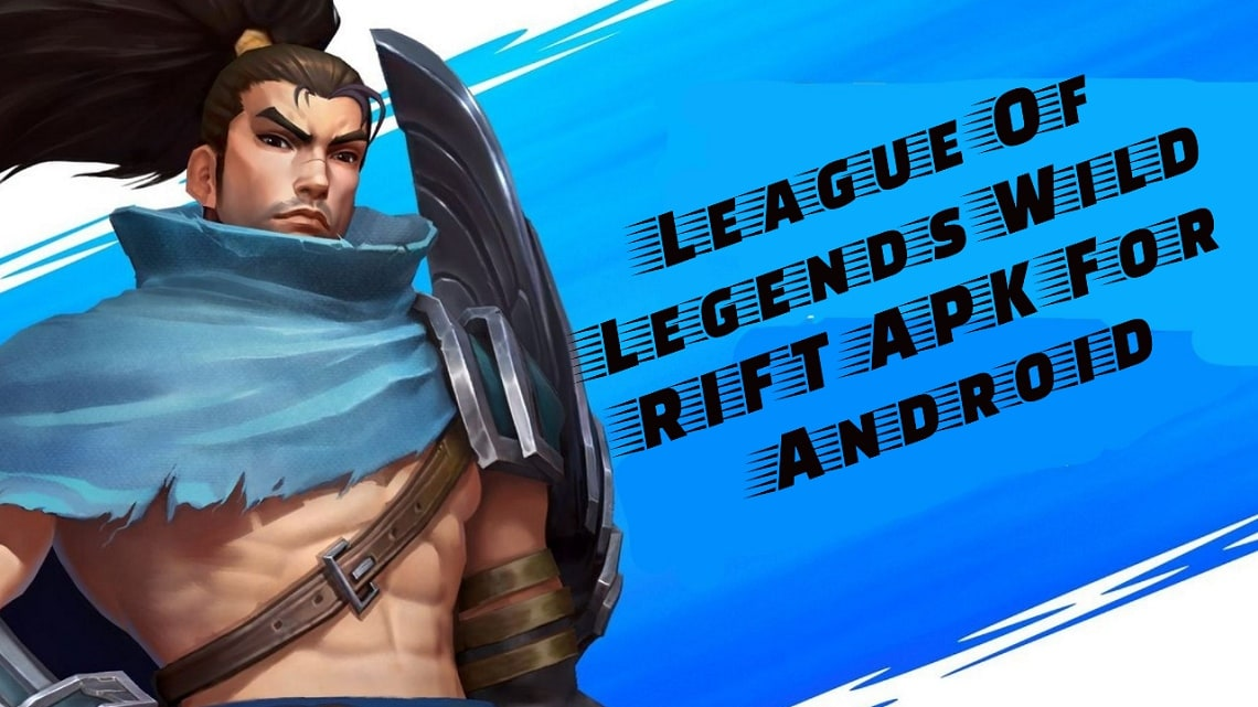 League Of Legends Wild Rift Apk For Android Latest Version