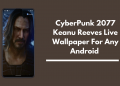CyberPunk 2077 Keanu Reeves Live Wallpaper