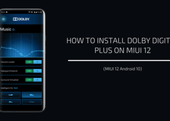 Install Dolby Digital Plus On MIUI 12 Android 10