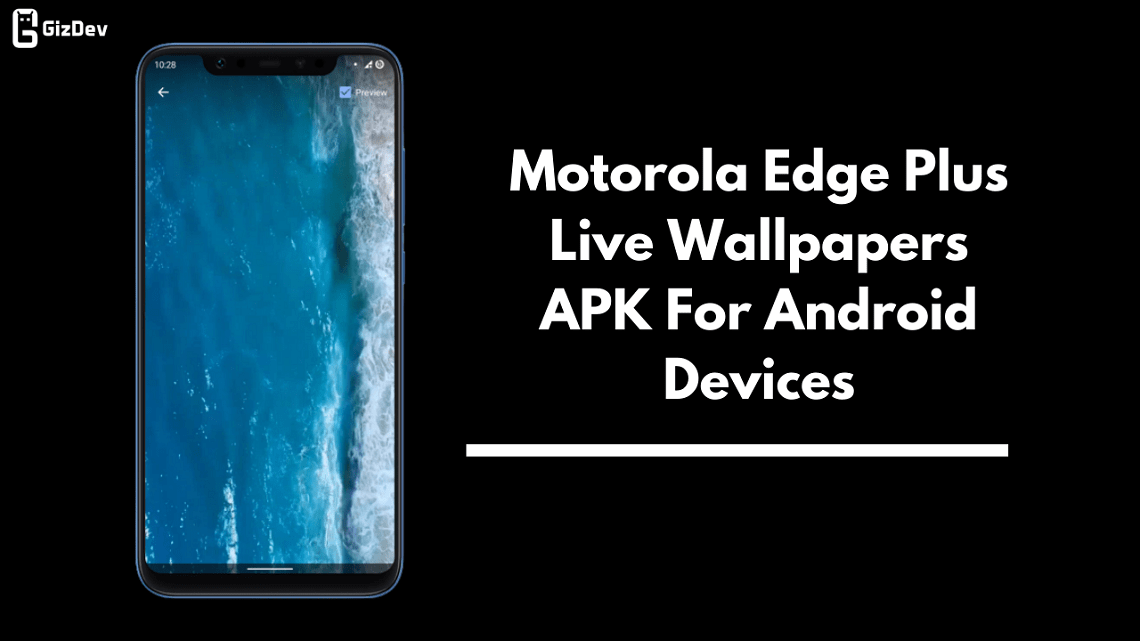 Motorola Edge Plus Live Wallpapers Apk For Android Devices
