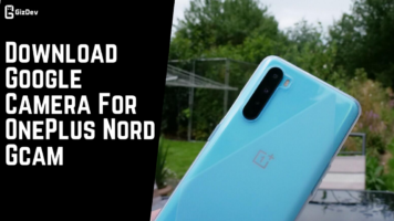 Download Google Camera For OnePlus Nord Gcam