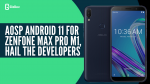 AOSP Android 11 For Zenfone Max Pro M1, Hail The Developers