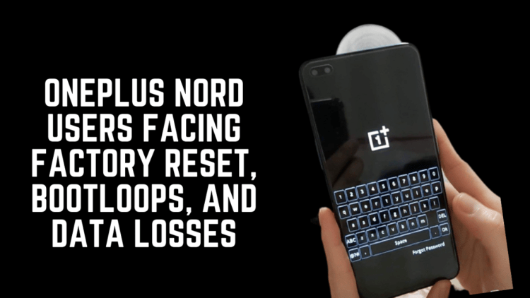 OnePlus Nord Users Facing Factory Reset, Bootloops, and Data Losses