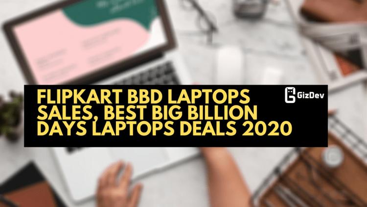 Flipkart BBD Laptops Sales, Best Big Billion Days Laptops Deals 2020